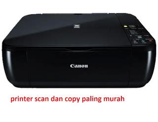 Printer Canon Murah referensi harga 3 printer scan dan copy paling murah dari