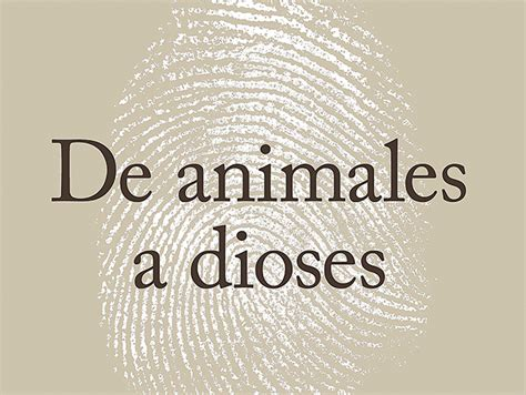 de animales a dioses adelanto editorial de animales a dioses de yuval noah harari