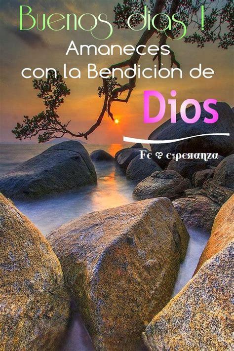 imagenes de buenos dias con dios buenos d 237 as amaneces con la la bendici 243 n de dios buenos