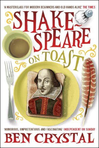 shakespeare on toast getting 1848310544 shakespeare on toast getting a taste for the bard by ben crystal world of books com