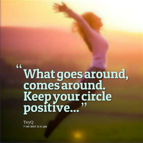 What Goes Around Comes Around by Goes Around Comes Around Quotes Quotesgram
