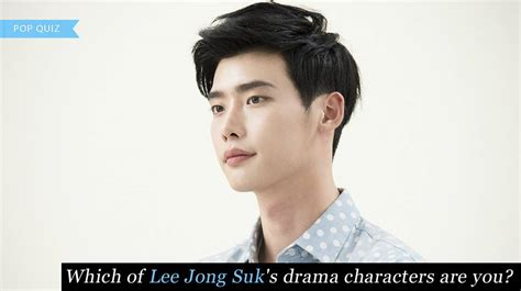 drama lee jong suk youtube which of lee jong suk s drama characters are you