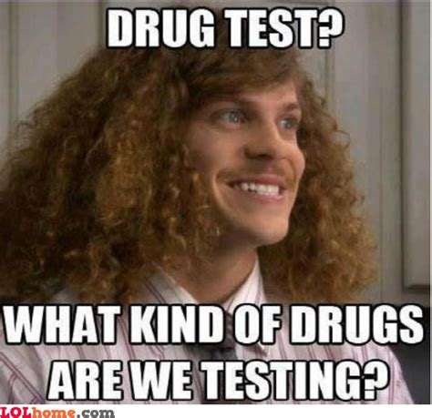 Drug Test Meme - drug test funny pic