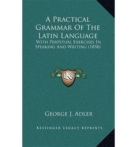a practical grammar of the language george j adler