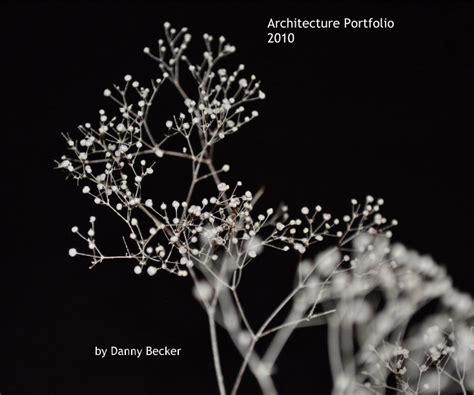Best Home Interior Design Magazines Architecture Portfolio 2010 By Danny Becker Architecture