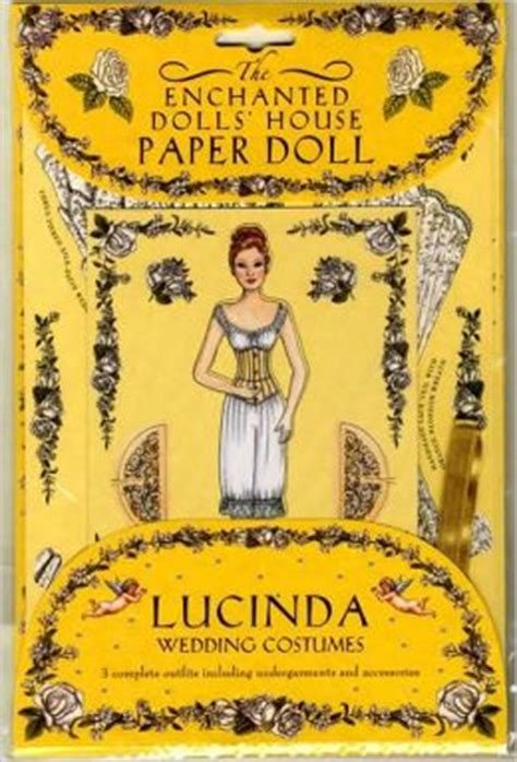 the enchanted dolls house the enchanted dolls house paper dolls lucinda by robyn johnson 9781593541934