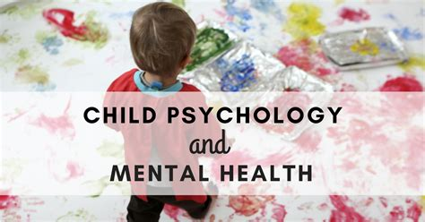 Child Health Psychology understand your child better with these child psychology tips