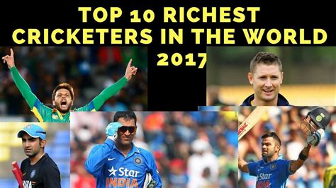 top 10 richest cricketers in the world 2017