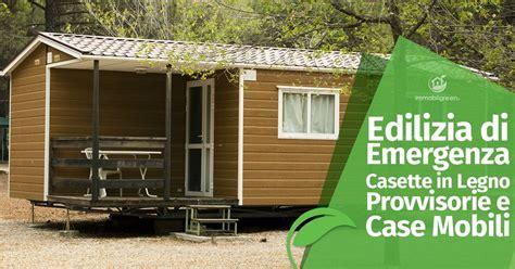 casette mobili in legno edilizia di emergenza casette in legno provvisorie map e