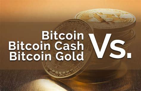 bitcoin gold hard fork bitcoin btc vs bitcoin cash bch vs bitcoin gold btg