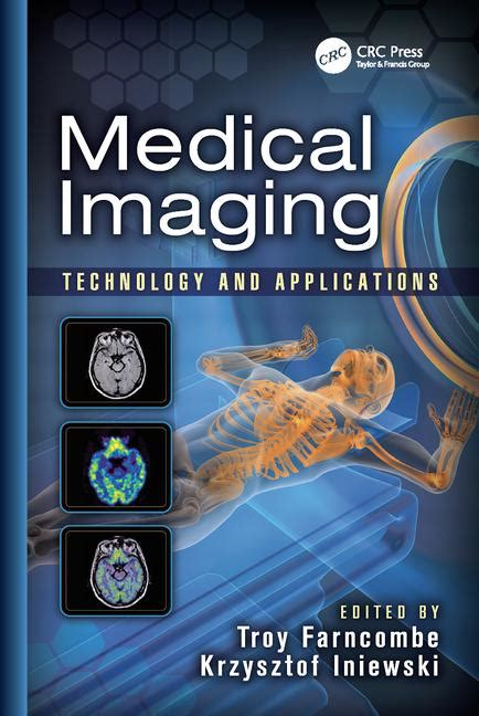 physician how science transformed the of medicine books imaging technology and applications crc press book