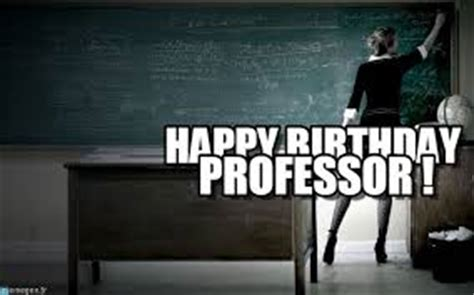 Happy Birthday Wishes To Professor Happy Birthday Wishes For Professor
