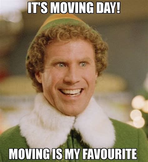 Moving Day Meme - it s moving day moving is my favourite meme buddy the