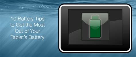 10 tips to get the most out of selling your home 10 battery tips to get the most out of your tablet s