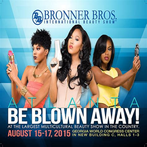 2015 August Bronner Brothers Hair Show | get blown away at the 2015 summer bronner brothers hair show