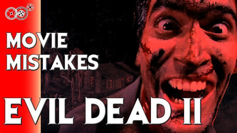 evil dead film in youtube evil dead ii movie mistakes mechanicalminute youtube