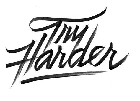 designspiration lettering try harder like em graphics pinterest