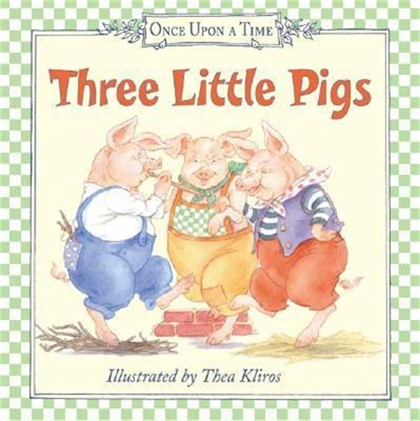 three pigs picture book three pigs board book thea kliros 9780060082369