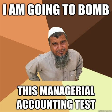 Muslim Man Meme - i am going to bomb this managerial accounting test
