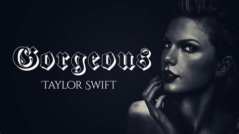 download mp3 gorgeous taylor swift taylor swift gorgeous lyrics youtube