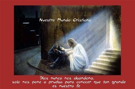imagenes de dios no te abandona nuestro mundo cristiano dios nunca te abandona