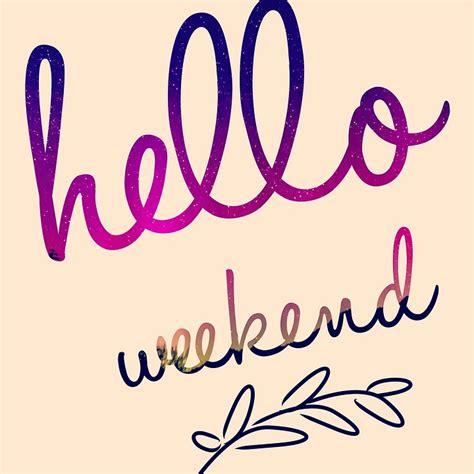 the weekend images weekend hello celebrate 183 free image on pixabay