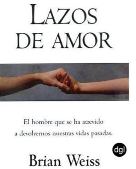 libro lazos de amor quot audiolibros libros gratis para descargar en espa 241 ol quot brian weiss 5 libros