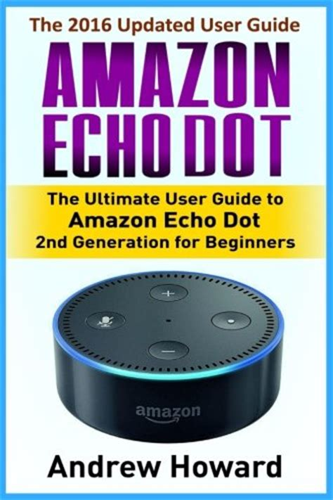 echo 2nd generation user guide the complete user cheapest copy of echo dot the ultimate user guide
