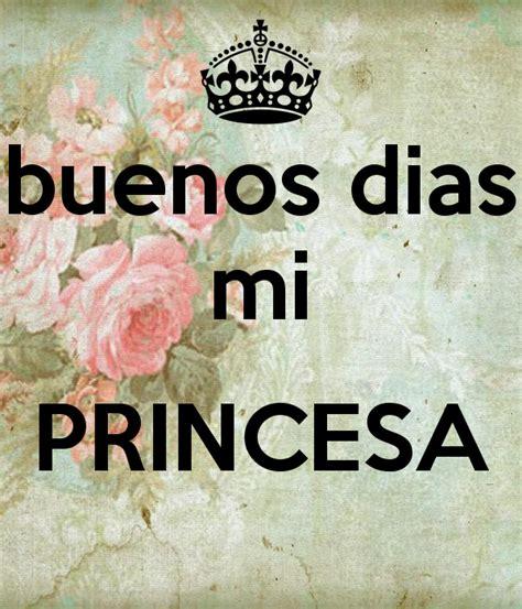 imagenes animadas buenos dias princesa buenos dias mi princesa poster mrosaberrocal keep calm