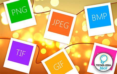 imagenes con formato jpg tipos de formato de im 225 genes tecnolog 237 a f 225 cil