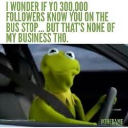 Kermit Meme - these kermit the frog but that s none of my business