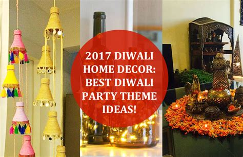 2017 diwali home decor best diwali theme ideas