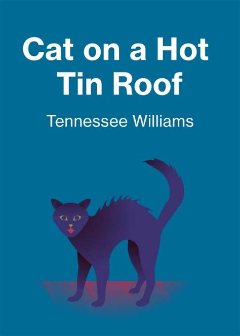 Cat On A Tin Roof Essay by Cat On A Tin Roof Course