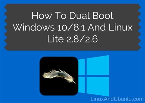 how to dual boot windows 10 8 1 8 and linux lite 2 8 2 6