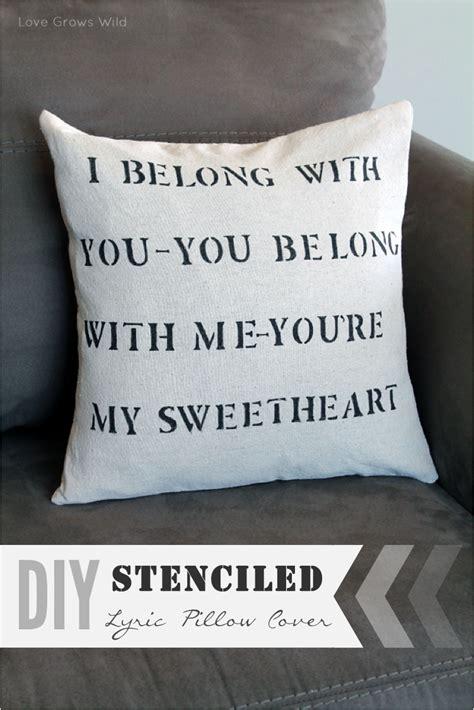 my pillow lyrics diy stenciled lyric pillow grows