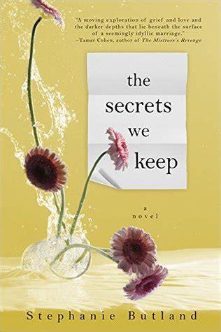 the secrets you keep a novel the secrets we keep by butland reviews