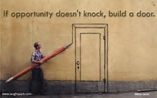 Opportunity doesn t knock build a door inspirational quotes on life