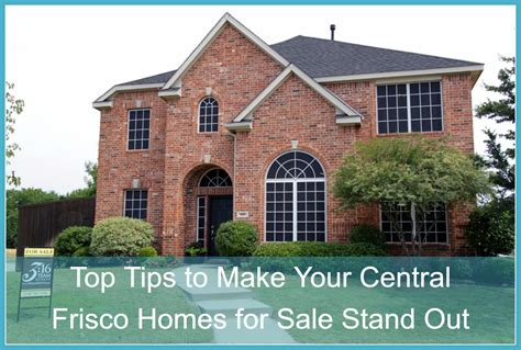top tips to make your frisco homes for sale stand out