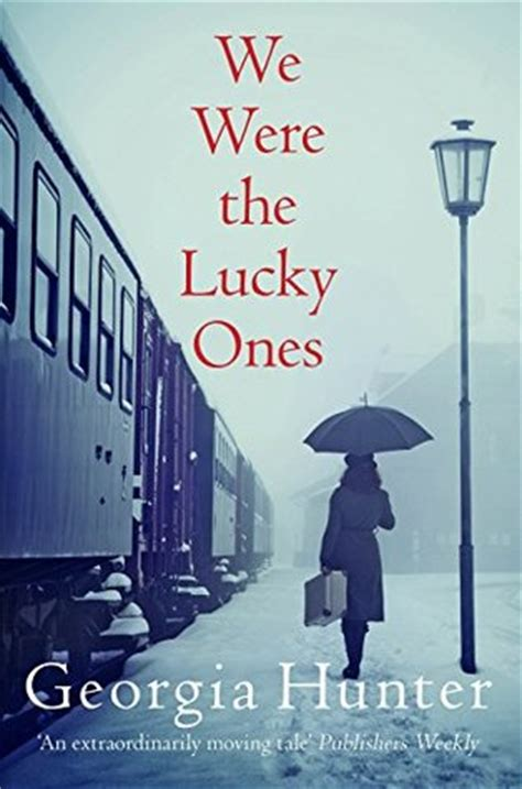we were the lucky ones a novel books we were the lucky ones by reviews