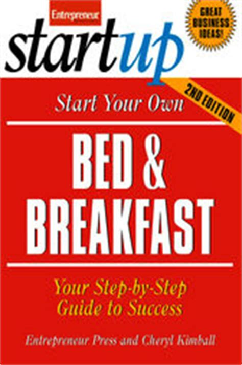 how to open a bed and breakfast start your own bed and breakfast ebook by entrepreneur
