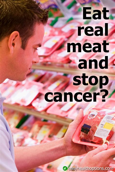 eat meat and stop eat real meat and stop cancer easy health options 174