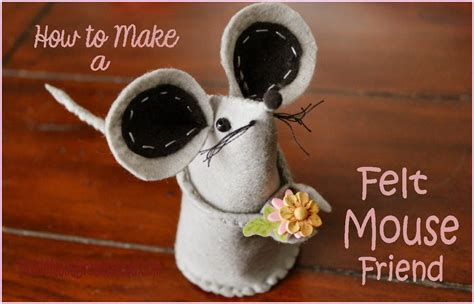 pattern for felt mice photo tutorial how to make felt mice and the one that got