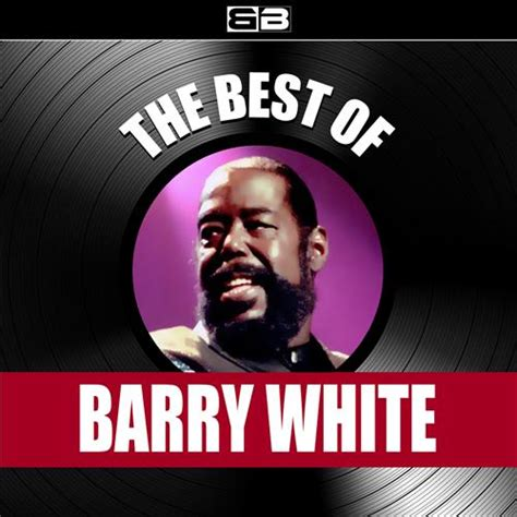 barry white best song the best of barry white 2012 barry white mp3