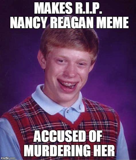 Reagan Meme - bad luck brian meme imgflip