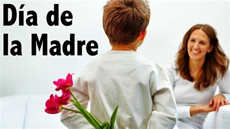 dia de las madres canciones para el dia de las madres en
