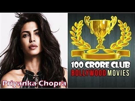 priyanka chopra all hindi movie list priyanka chopra 100 crore club bollywood movies list of