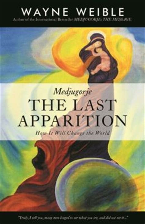 the of medjugorje books medjugorje the last apparition by wayne weible