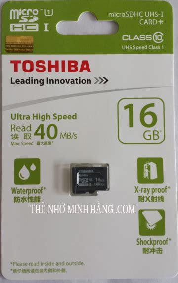 Micro Sd Thosiba 16gb Class 10 thẻ nhớ 16gb toshiba micro sd class 10 40mb s