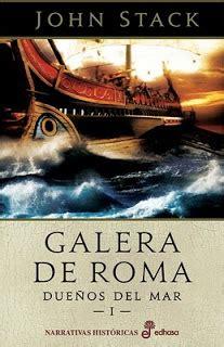 leer libro e el dueno del secreto ahora en linea novela hist 243 rica galera de roma de john stack due 241 os del mar i