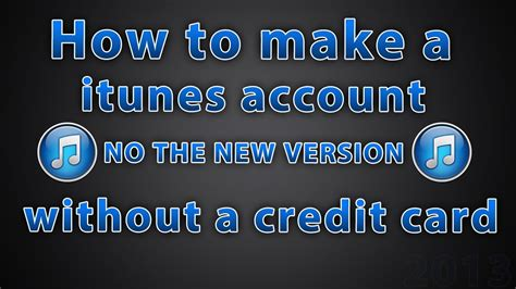 how to make account without credit card how to make a itunes account without a credit card 2013